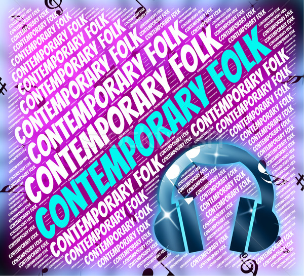 Contemporary Folk Means Up To Date And Audio Stock photo © stuartmiles