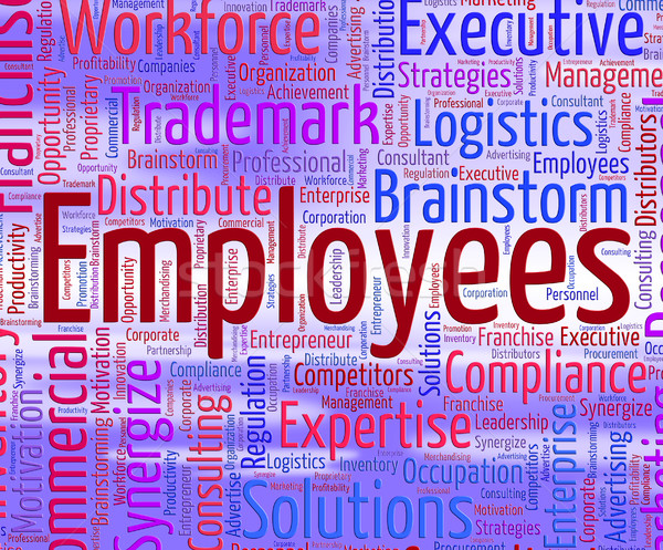 Employees Word Indicates Member Of Staff And Employed Stock photo © stuartmiles