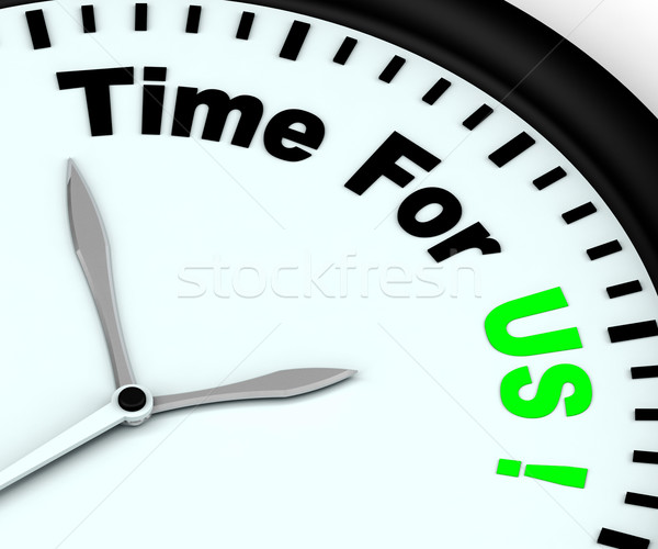 Time For Us Message Meaning Relaxing Together Stock photo © stuartmiles