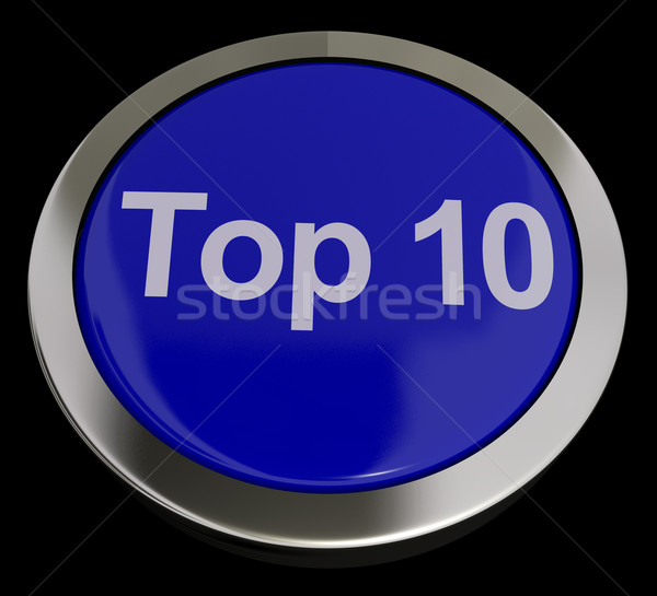 Top Ten Button Showing Best Rated In Charts Stock photo © stuartmiles