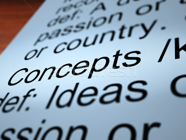 Concepts Definition Closeup Showing Ideas Or Invention Stock photo © stuartmiles