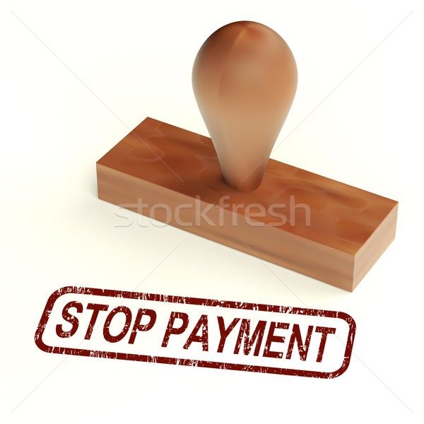 Stop Payment Rubber Stamp Shows Bill Transaction Rejected Stock photo © stuartmiles