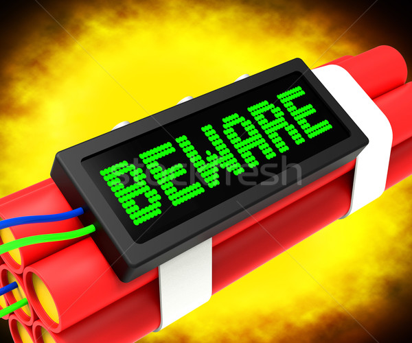 Beware Dynamite Sign Means Caution Or Warning Stock photo © stuartmiles