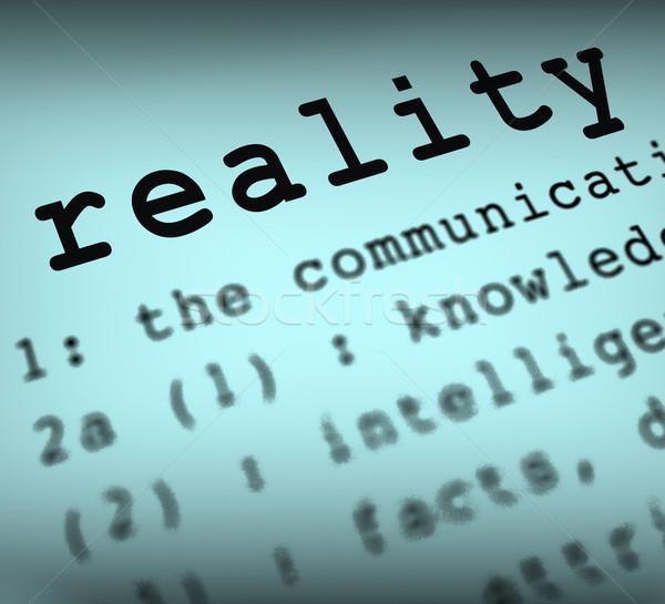 Realiteit definitie zekerheid feiten tonen waarheid Stockfoto © stuartmiles