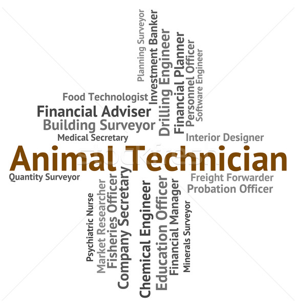 Animal Technician Means Living Thing And Artisan Stock photo © stuartmiles