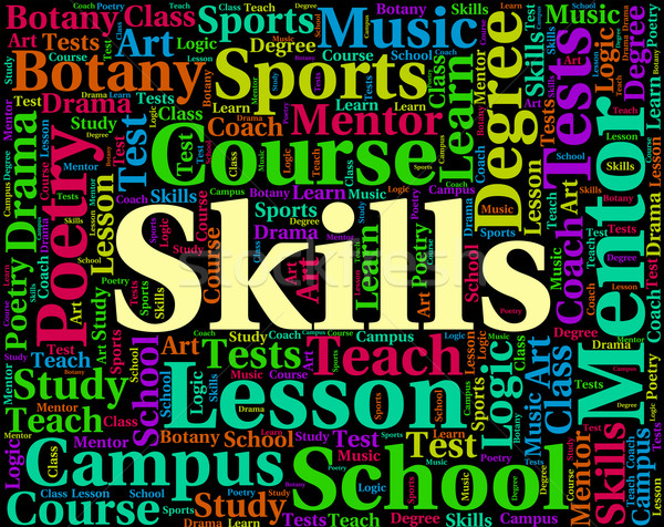 Skills Word Indicates Words Text And Ability Stock photo © stuartmiles