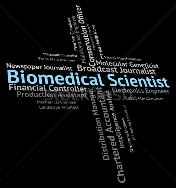 Biomedical Scientist Means Biomedicine Text And Recruitment Stock photo © stuartmiles