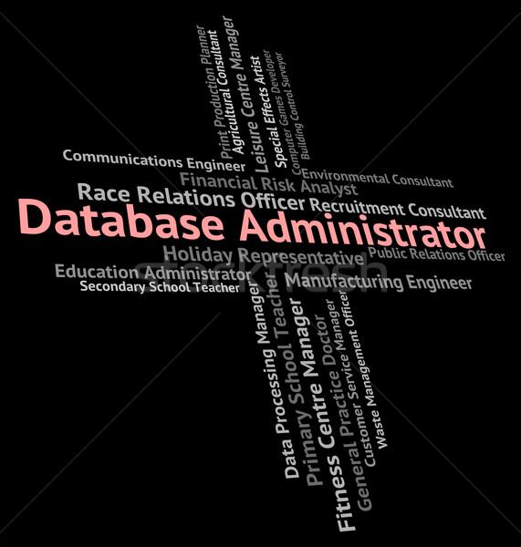 Banco de dados administrador emprego computing carreira trabalhar Foto stock © stuartmiles