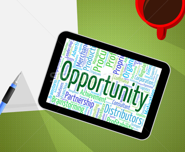 Opportunity Word Indicates Possibility Words And Text Stock photo © stuartmiles