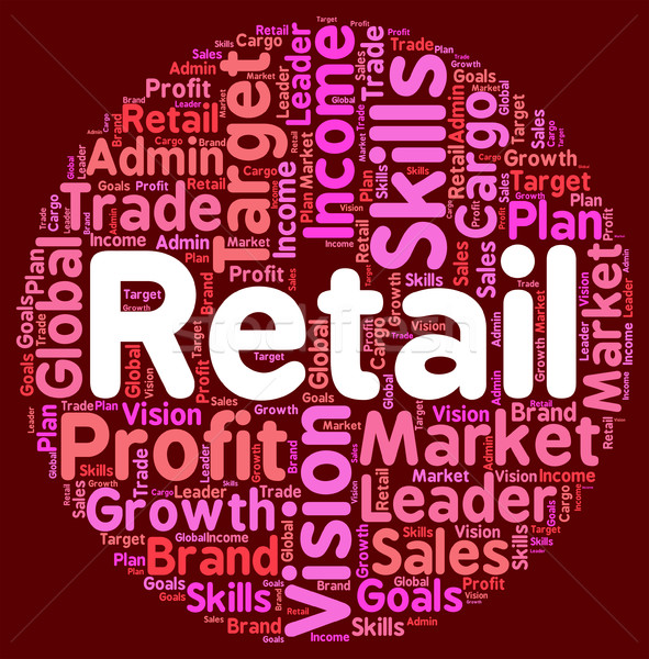 Retail Word Means Sales Sell And Market Stock photo © stuartmiles