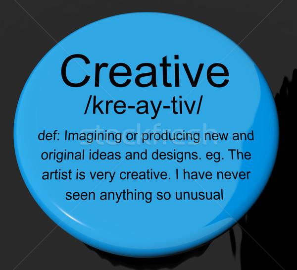Creative Definition Button Showing Original Ideas Or Artistic De Stock photo © stuartmiles