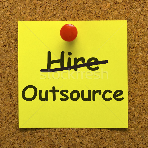 Outsource Note Showing Subcontracting Suppliers And Freelance Stock photo © stuartmiles