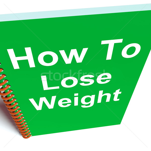 How to Lose Weight on Notebook Shows Strategy for Weight loss Stock photo © stuartmiles