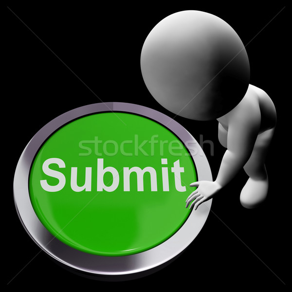 Submit Button Shows Submission Or Handing In Stock photo © stuartmiles