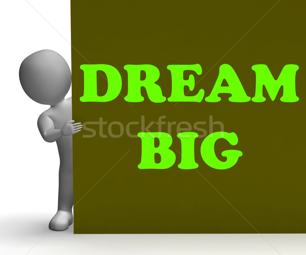 Dream Big Sign Means Optimism And Inspiration Stock photo © stuartmiles
