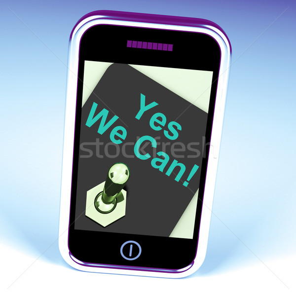 Yes We Can Switch Shows Motivate Encourage Success Stock photo © stuartmiles