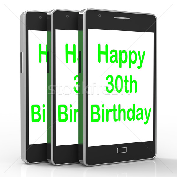 Happy 30th Birthday Smartphone Means Congratulations On Reaching Stock photo © stuartmiles