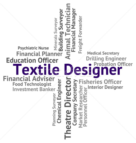 Textile Designer Shows Occupations Recruitment And Job Stock photo © stuartmiles
