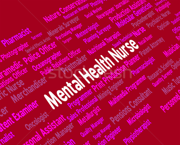 Mental Health Nurse Indicates Disturbed Mind And Carer Stock photo © stuartmiles