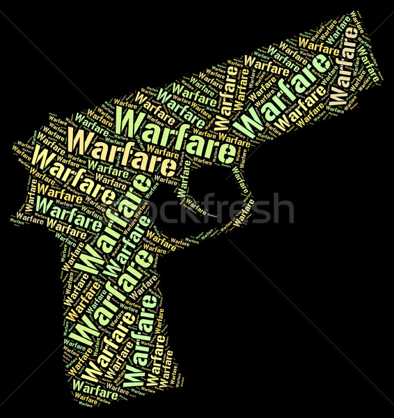 Warfare Word Shows Military Action And Battles Stock photo © stuartmiles