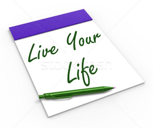 Live leven notebook genot motivatie tonen Stockfoto © stuartmiles