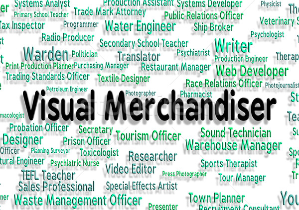 Visual Merchandiser Means Job Position And Hire Stock photo © stuartmiles