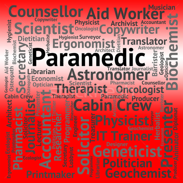 Paramedic Job Shows Emergency Medical Technician And Career Stock photo © stuartmiles