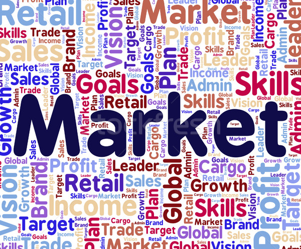 Market Word Means Mart Wordclouds And Wordcloud Stock photo © stuartmiles