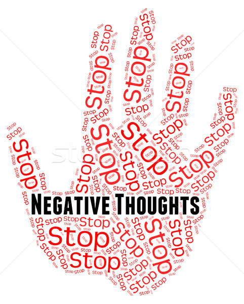 Stock photo: Stop Negative Thoughts Shows Prohibited Reject And Dissent