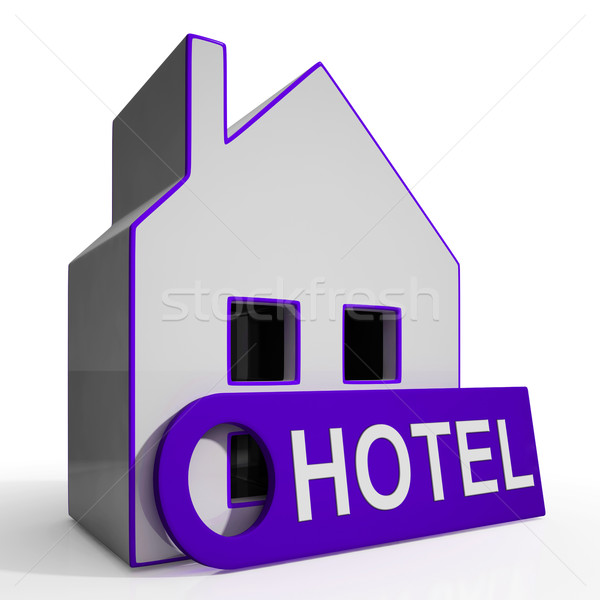 Hotel House Means Holiday Accommodation And Vacant Rooms Stock photo © stuartmiles