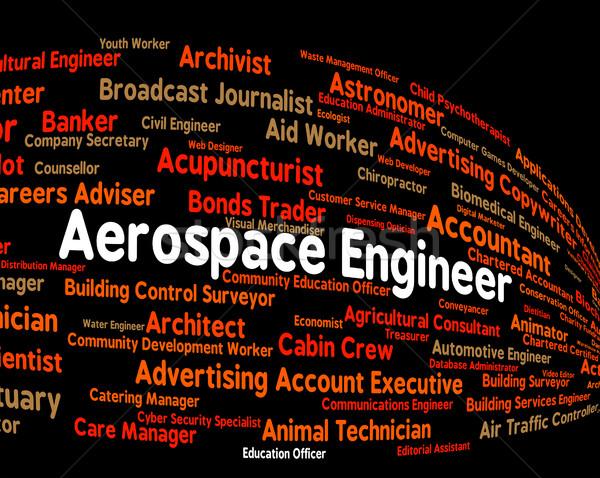 Aerospace Engineer Indicates Word Work And Words Stock photo © stuartmiles