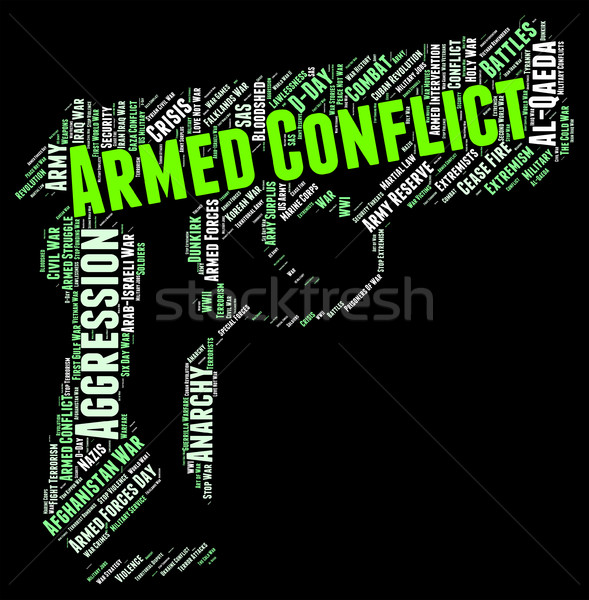 Armed Conflict Indicates Struggle Engagement And War Stock photo © stuartmiles