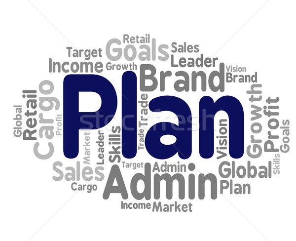 Plan Word Represents Project Proposition And Agenda Stock photo © stuartmiles