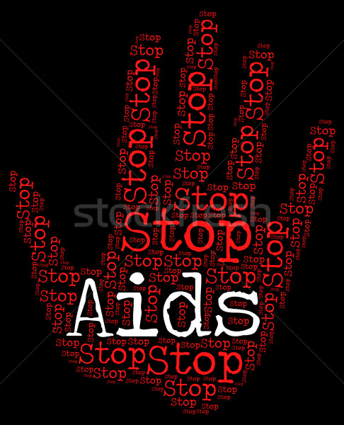 Stop Aids Shows Acquired Immunodeficiency Syndrome And Control Stock photo © stuartmiles