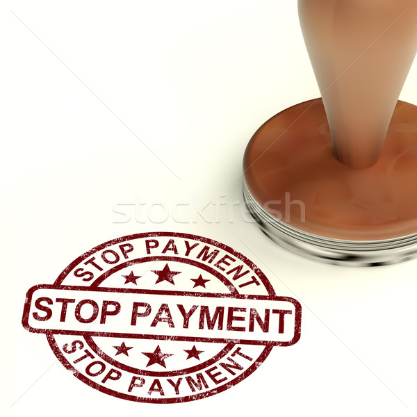 Stop Payment Stamp Shows Bill Transactions Denied Stock photo © stuartmiles