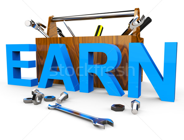 Earn Word Means Wage Recruitment And Hire Stock photo © stuartmiles
