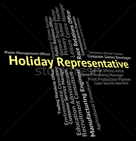 Holiday Representative Means Go On Leave And Career Stock photo © stuartmiles