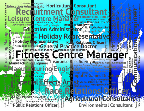 Fitness Centre Manager Means Jobs Position And Hiring Stock photo © stuartmiles