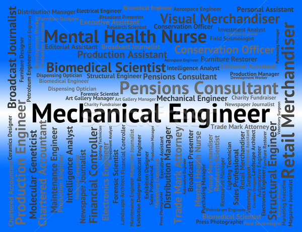 Mechanical Engineer Represents Position Recruitment And Engineer Stock photo © stuartmiles