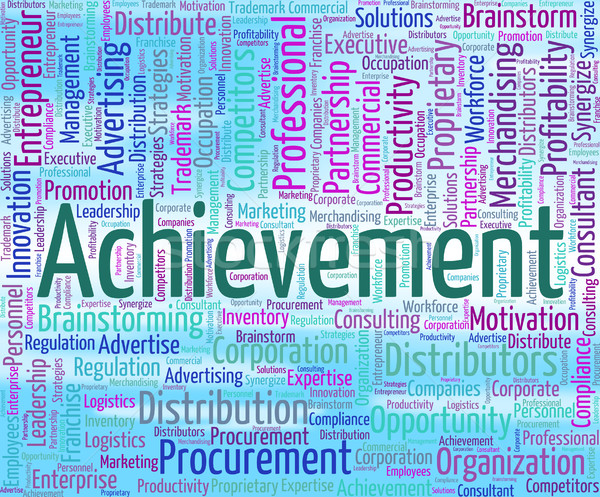 Achievement Word Means Attainment Achieving And Wordclouds Stock photo © stuartmiles