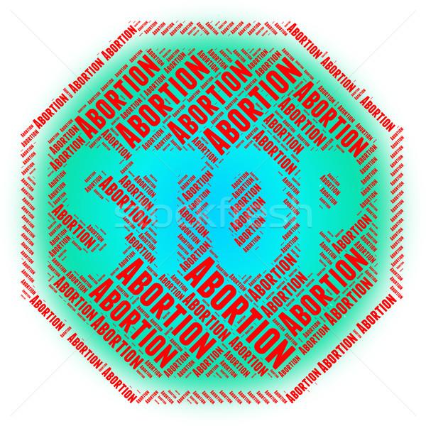 Stoppen abortus geen controle stopteken Stockfoto © stuartmiles
