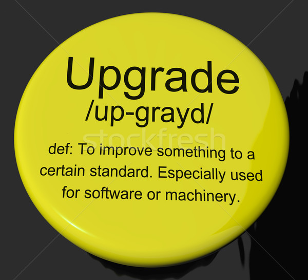 Upgrade Definition Button Showing Software Update Or Installatio Stock photo © stuartmiles