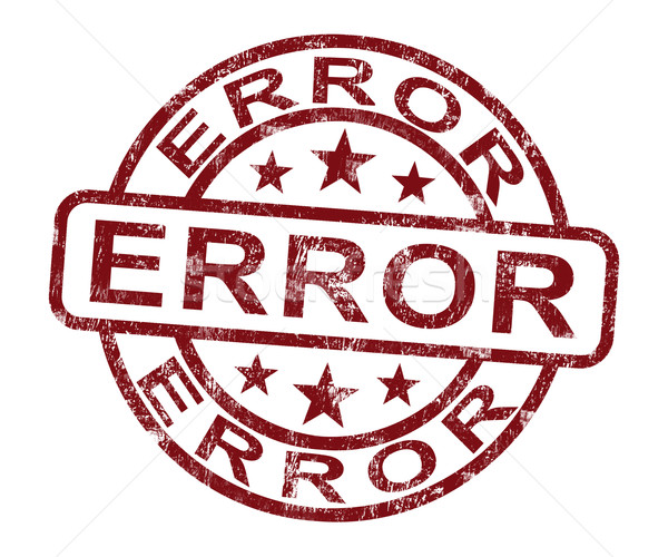 Error Stamp Shows Mistake Fault Or Defect Stock photo © stuartmiles