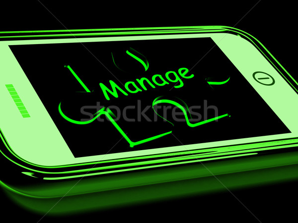 Manage On Smartphone Shows Mobile Supervising Stock photo © stuartmiles