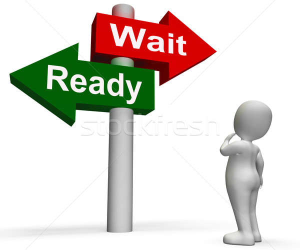 Ready Wait Signpost Means Prepared  and Waiting Stock photo © stuartmiles