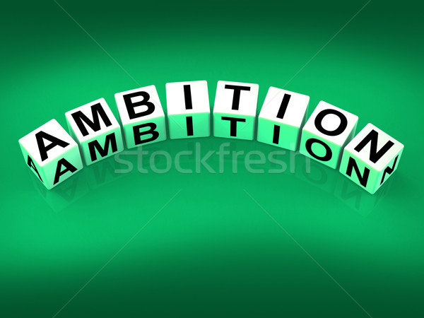 Ambition Blocks Show Targets Ambitions and Aspiration Stock photo © stuartmiles