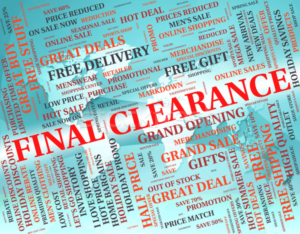 Final Clearance Indicates Discounts Ending And Closeout Stock photo © stuartmiles