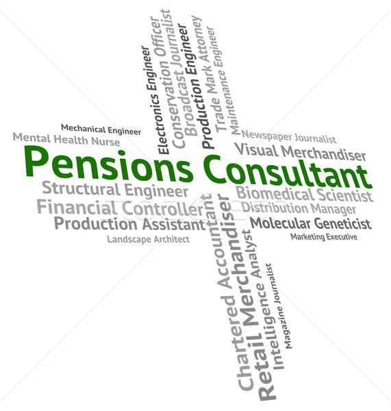 Pensions Consultant Represents Occupation Welfare And Employee Stock photo © stuartmiles