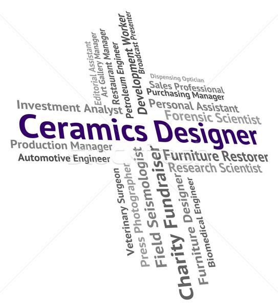 Ceramics Designer Shows Designing Recruitment And Porcelain Stock photo © stuartmiles