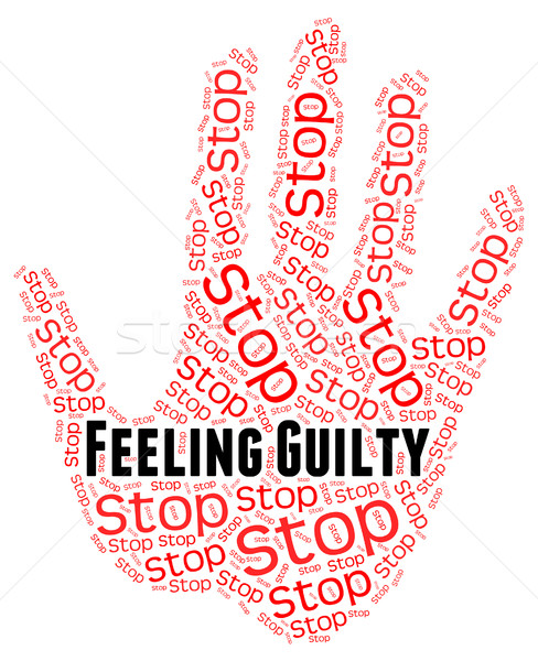 Stop Feeling Guilty Means Self Condemnation And Contriteness Stock photo © stuartmiles